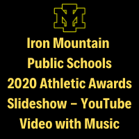 Iron Mountain Public Schools 2020 Athletic Awards Slideshow with Music